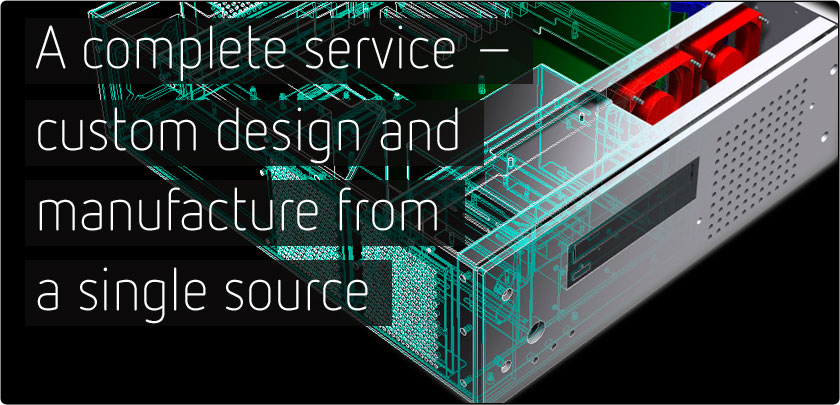 A complete service - custom design and manufacture from a single source
